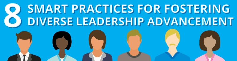 8 Smart Practices for Fostering Diverse Leadership Advancement