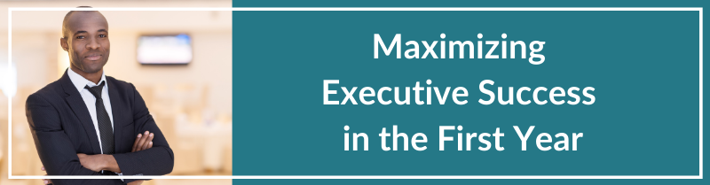 Maximizing Executive Success in the First Year
